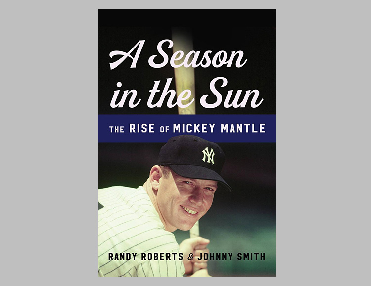 Nuanced Mickey Mantle Explored in A Season in the Sun - Off The Bench